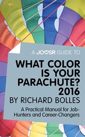 A Joosr Guide To... What Color Is your Parachute? 2016 by Richard Bolles