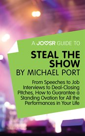 A Joosr Guide To... Steal the Show by Michael Port