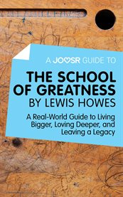 A Joosr Guide To... the School of Greatness by Lewis Howes