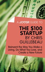 A Joosr Guide To... the $100 Start-up by Chris Guillebeau