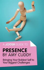 A Joosr Guide To... Presence by Amy Cuddy