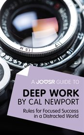A Joosr Guide to ... Deep Work by Cal Newport