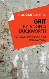 A Joosr Guide to ... Grit by Angela Duckworth