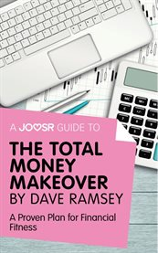 A Joosr Guide to ... The Total Money Makeover by Dave Ramsey