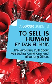 A Joosr Guide To... to Sell Is Human by Daniel Pink