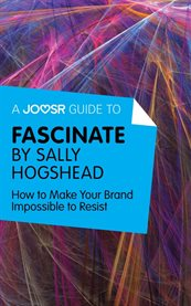 A Joosr Guide To... Fascinate by Sally Hogshead