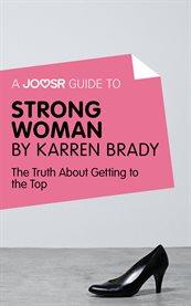 A Joosr Guide To... Strong Woman by Karren Brady