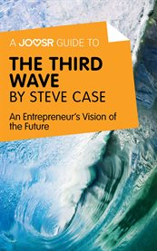 A Joosr Guide To... the Third Wave by Steve Case