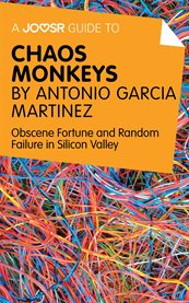 A Joosr Guide To... Chaos Monkeys by Antonio García Martínez