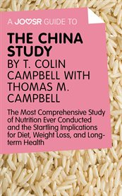 A Joosr Guide to ... The China Study by T. Colin Campbell With Thomas M. Campbell