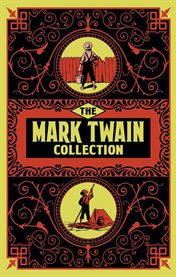 The Mark Twain collection : and other stories cover image