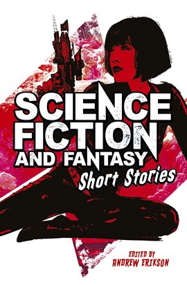 Cover image for Science Fiction & Fantasy Short Stories