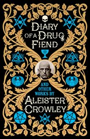 Diary of a drug fiend : and other works cover image