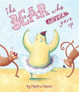 Cover image for The Bear Who Never Gave up