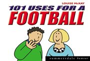 101 Uses for A Football