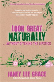 Look Great Naturally ... Without Ditching The Lipstick