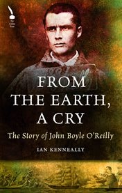 The Story of John Boyle O'reilly
