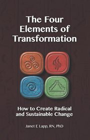 The four elements of transformation. How to Create Radical and Sustainable Change cover image