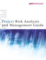 Project Risk Analysis and Management Guide, 2nd Edition