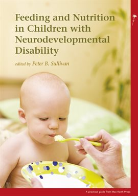 Cover image for Feeding and Nutrition in Children with Neurodevelopmental Disabilities