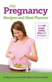 My Pregnancy Meal Planner and Recipes