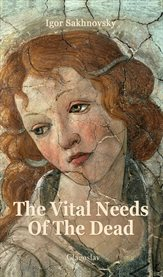 The vital needs of the dead chronicles cover image