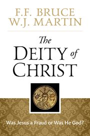 The deity of christ. Was Jesus a Fraud or Was He God? cover image