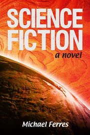 Science fiction: a novel cover image
