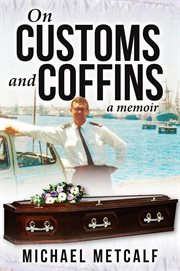 On customs and coffins. A Memoir cover image