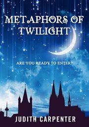 Metaphors of Twilight