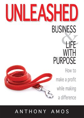 Cover image for Unleashed: Business and Life With Purpose