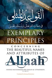 Exemplary Principles Concerning the Beautiful Names and Attributes of Allaah