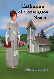 Catherine of Cannington Manor cover image