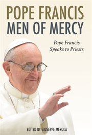 Men of mercy. Pope Francis Speaks to Priests cover image