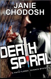 Death spiral : a Faith Flores science mystery cover image