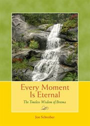 Every Moment Is Eternal