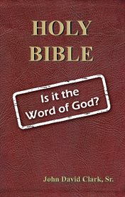 Holy bible. Is it the Word of God? cover image