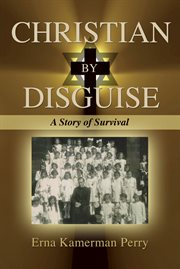 Christian by disguise. A Story of Survival cover image
