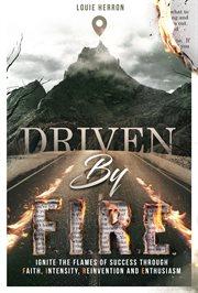 Driven by F.i.r.e