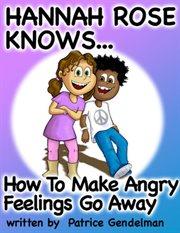 How to Make Angry Feelings Go Away