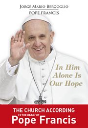 In Him alone is our hope: spiritual exercises given to his brother bishops in the manner of Saint Ignatius of Loyola cover image