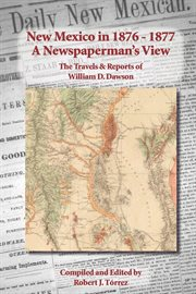New Mexico in 1876-1877: A Newspaperman's View