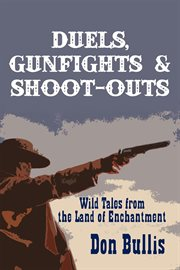 Duels, Gunfights & Shoot-outs