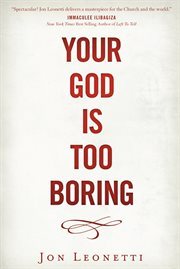 Your God Is Too Boring