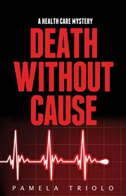 Death without cause: a health care mystery cover image