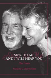 Sing to Me and I Will Hear You: a Love Story cover image
