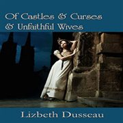 Of Castles and Curses and Unfaithful Wives