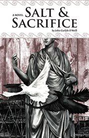 Salt & sacrifice: a novel cover image