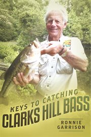 Keys to Catching Clarks Hill Bass