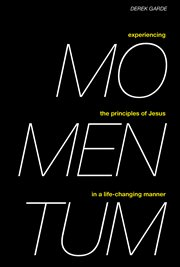Momentum. Experiencing the Principles of Jesus in a Life-Changing Manner cover image